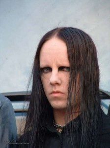 Joey Jordison. Call me crazy, but I prefer my guys with eyebrows.