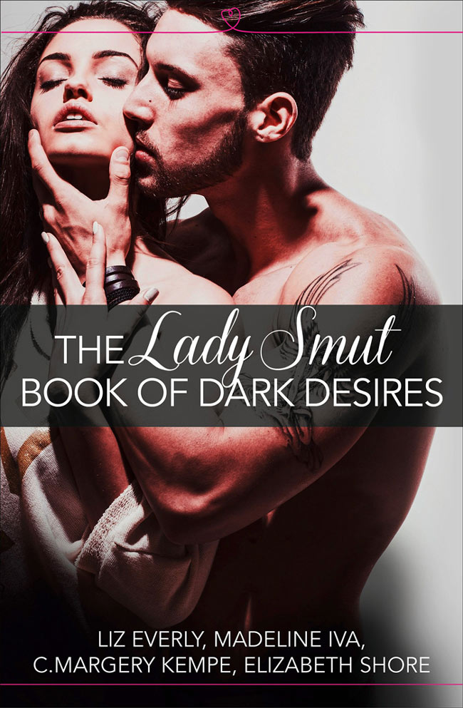 The Lady Smut Book of Dark Desires by Lady Smut Bloggers